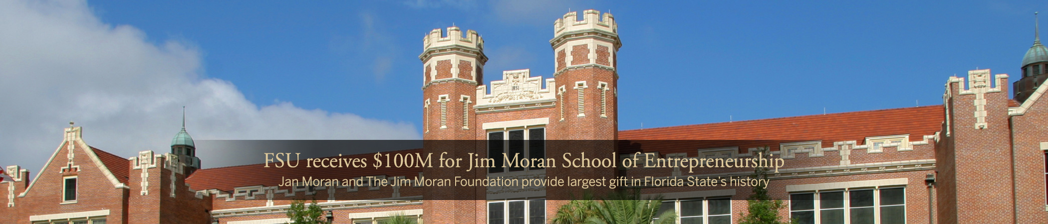 Florida State University Receives $100M to Create The Jim Moran School of Entrepreneurship